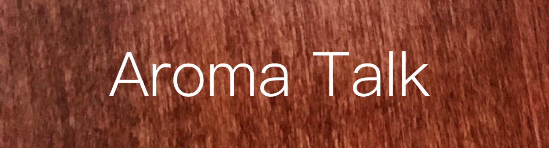 Aroma Talk